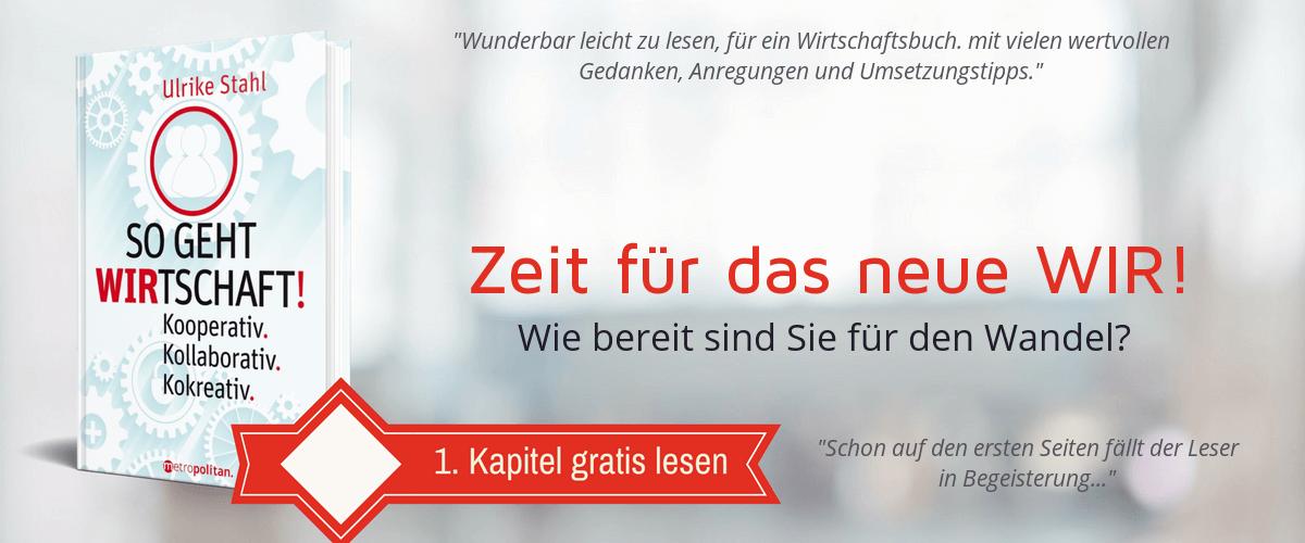 Ulrike Stahl: So geht WIRtschaft! Kooperativ. Kollaborativ. Kokreativ. 1. Kapitel gratis lesen.