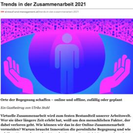 Trends in der Zusammenarbeit 2021 veröffentlicht auf einkauf und management.at 11_2020 von Ulrike Stahl Teamentwicklung für verteilte, virtuelle und internationale Teams