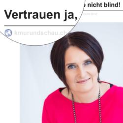 Vertrauen ja, aber bitte nicht blind veroeffentlicht auf kmuRUNDSCHAU 01_2021 von Ulrike Stahl Teamentwicklung fuer virtuelle und globale Teams
