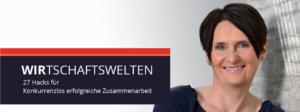 Wirtschaftswelten 27 Hacks für konkurrenzlos erfolgreiche Zusammenarbeit Ulrike Stahl Autorin Keynote Speaker
