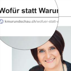 Wofür statt Warum veröffentlicht auf kmurundschau.ch 03_2021 von Ulrike Stahl Teamworkshops live und online für globale und internationale Teams